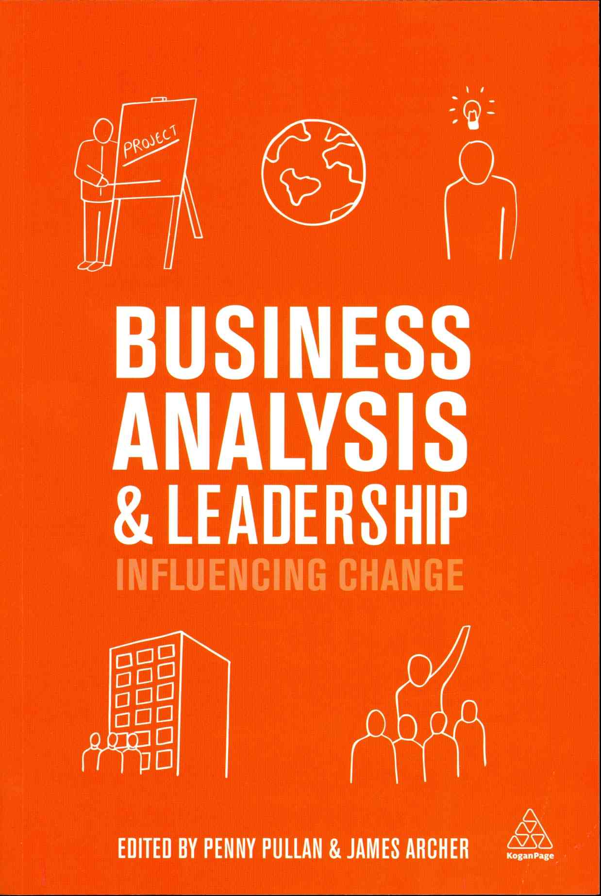Business Analysis and Leadership By Pullan, Penny (EDT)/ Archer, James (EDT)